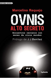 Libro : Ovnis Alto Secreto Encuentros Cercanos Con Seres De.