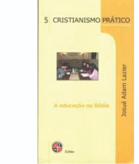 A Educação Na Bíblia Cristianismo Prático Livro Bolso Brinde