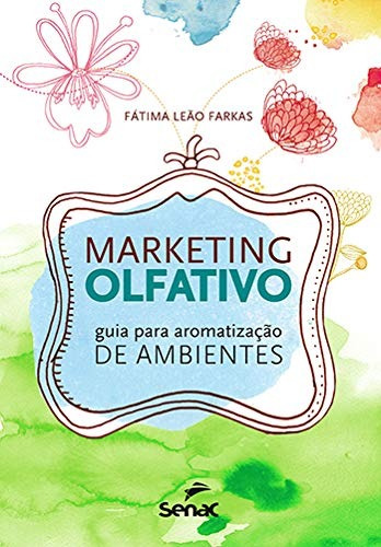 Marketing Olfativo: Guia Para Aromatizacao De Ambientes