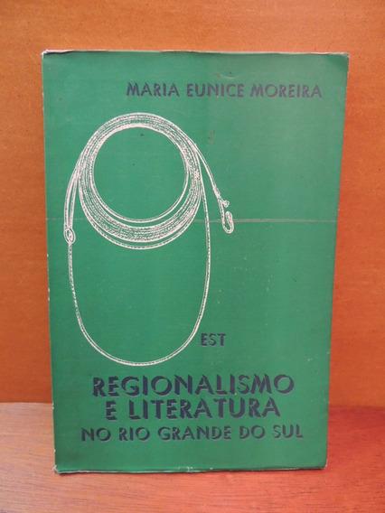 Livro Regionalismo E Literatura No Rio Grande Do Sul Maria