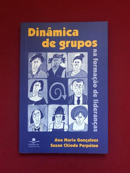 Livro - Dinâmica De Grupos Na Formação De Lideranças - Dp&a