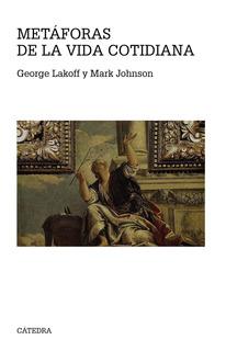 Metáforas De La Vida Cotidiana, Lakoff / Johnson, Cátedra