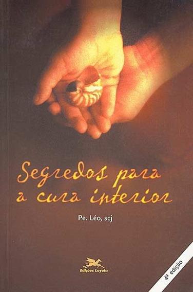 Livro Segredos Para A Cura Interior Pe. Leo
