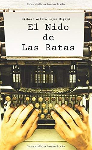 7ce70bba0b88ea Libro : El Nido De Las Ratas - Rojas Rigaud, Gilbert Arturo - $ 599 ...