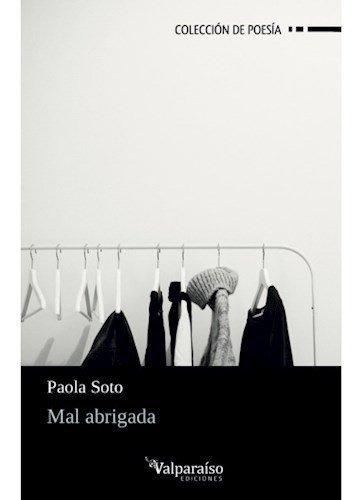 Mal Abrigada - Paola Soto - Valparaíso- Envío Gratis Caba(*)