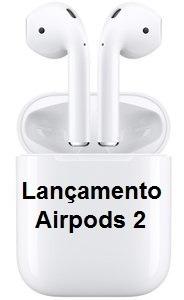 Fone Apple AirPods 2 2019 Carregamento Wireless Lacrado 1 Ano Garantia