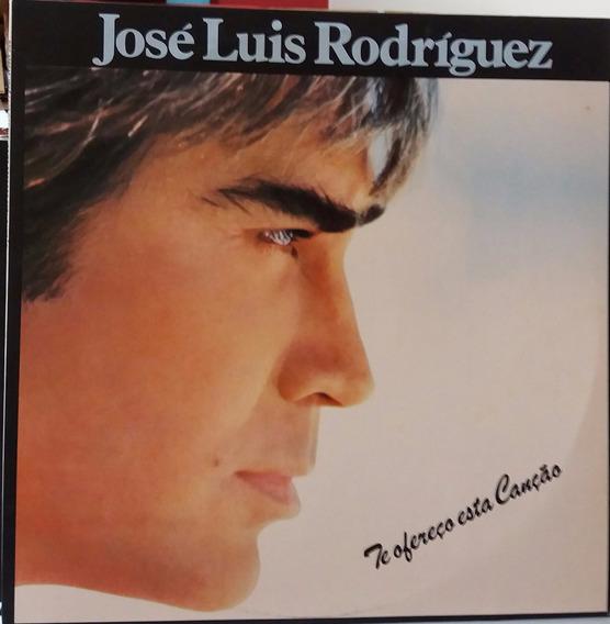 José Luis Rodriguez - Te Ofereço Esta Canção -84 (lp Zerado)