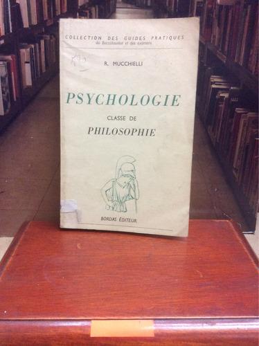 Psicología  - Filosofia - R. Mucchielli - En Francés - 1954