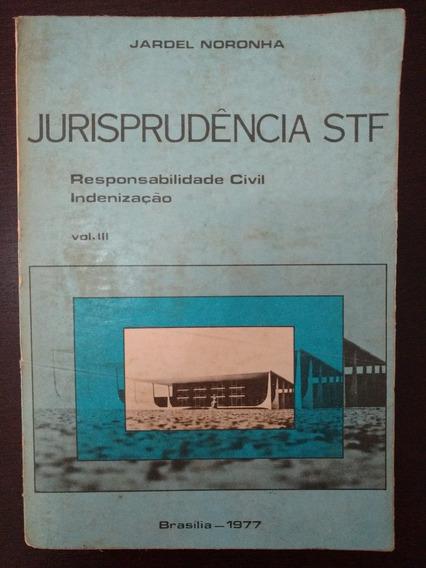 Jurisprudência Stf: Resp.civil E Indenização,vol 3 (cod.05)