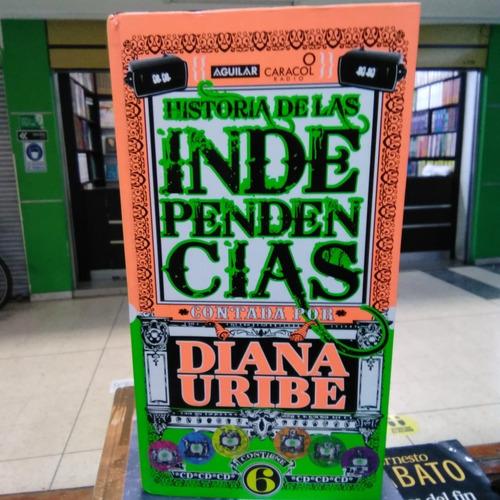 Historia De Las Independencias Contada Por Diana Uribe