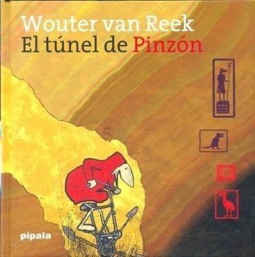 Imagen 1 de 2 de El Túnel De Pinzón - Wouter Van Reek - Pípala - Lu Reads