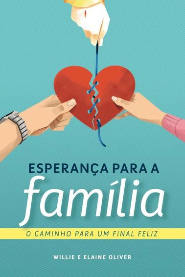 Livro Esperança Para A Família O Caminho Para Um Final Feliz