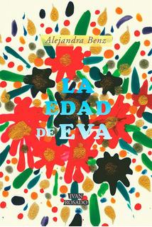 La Edad De Eva - Alejandra Benz
