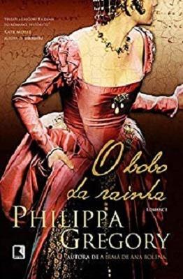 O Bobo Da Rainha - Philippa Gregory