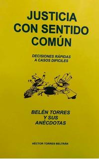 Justicia Con Sentido Común, Belén Torres Y Sus Anécdotas