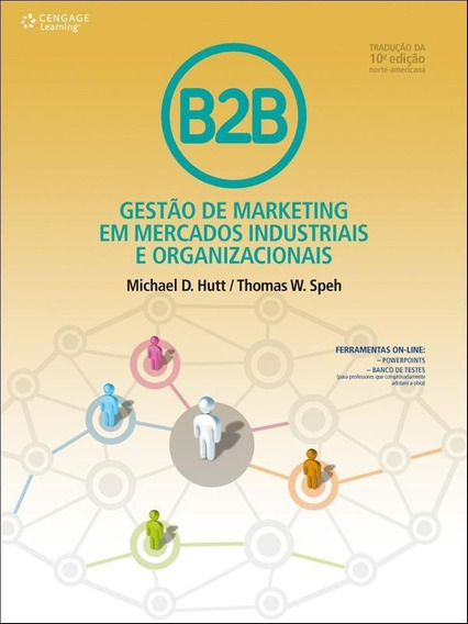 B2b - Gestao De Marketing Em Mercados Industriais E Organi