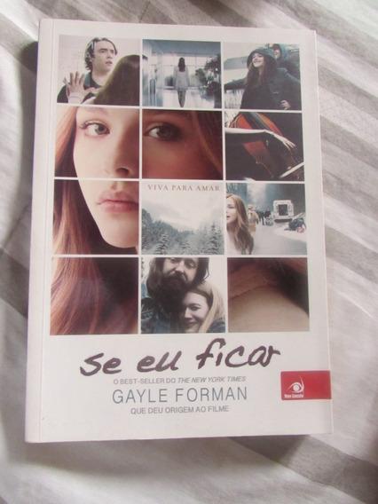 Livro: Se Eu Ficar - Gayle Forman