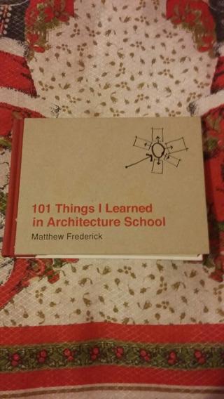 101 Trings I Learmed In Architecture School