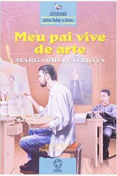Livro - Literatura Estrangeira - Meu Pai Vive De Arte