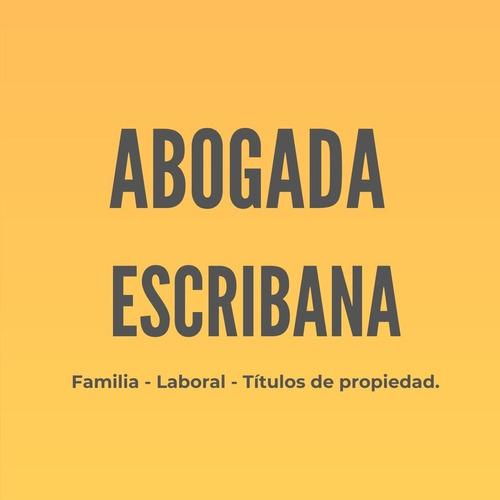Abogado En Derecho Civil, Familia Laboral Escribana Pública.