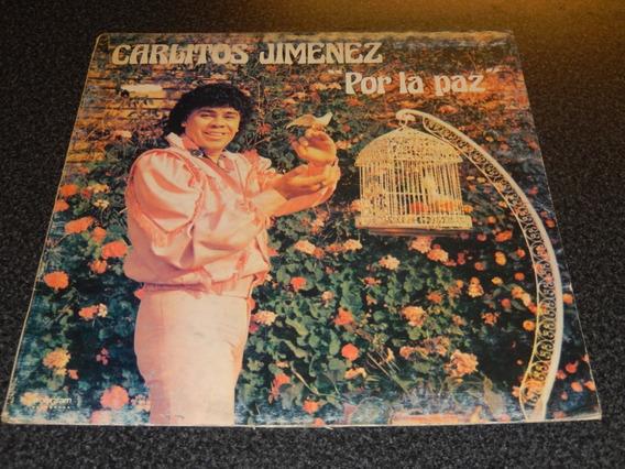Carlitos Mona Jimenez Por La Paz Vinilo 1986 Okm Impecable