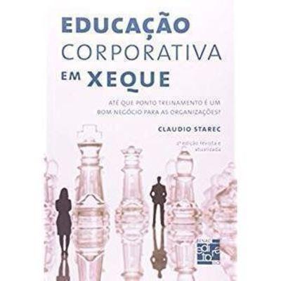 Educação Corporativa Em Xeque Até Que Ponto Treinamento É...