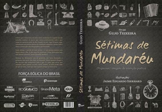 Livro - Gujo Teixeira - Sétimas Do Mundaréu