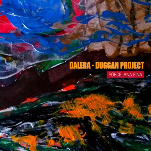 Dalera-duggan Project - Porcelana Fina - Cd