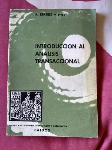 Introducción Al Análisis Transaccional.  R. Kertesz Y Ots.