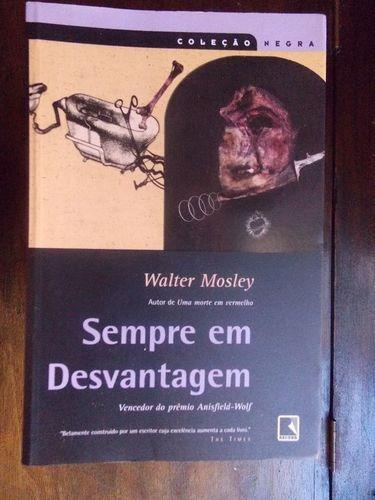 Livro Sempre Em Desvantagem - Coleção Negra Walter Mosley