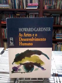 As Artes E O Desenvolvimento Humano-howard Gardner