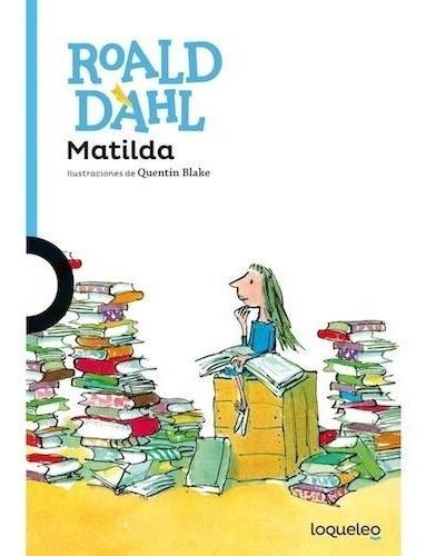 Matilda - Roald Dahl - Loqueleo