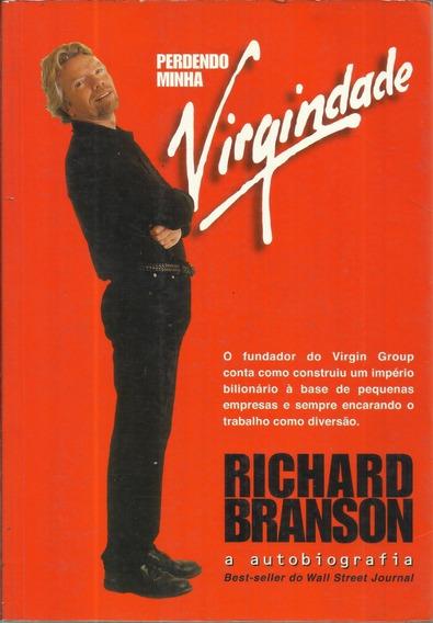 Perdendo Minha Virgindade Richard Branson 1ª Edição 1999