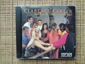 Cd Clarence Carter / Have You Met Clarence Carter... Yet?