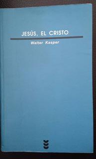 Jesús El Cristo, Walter Kasper, Edc. Sígueme, 2002