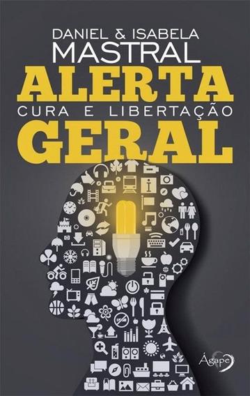 Livro Daniel Mastral - Alerta Geral - Cura E Libertação