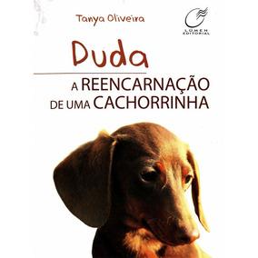 Livro Duda A Reencarnação De Uma Cachorrinha