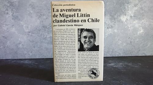 Imagen 1 de 3 de La Aventura De Miguel Littín Clandestino En Chile - Firmado