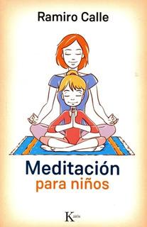 Meditacion Para Niños - Ramiro Calle - Libro Envio En Dia