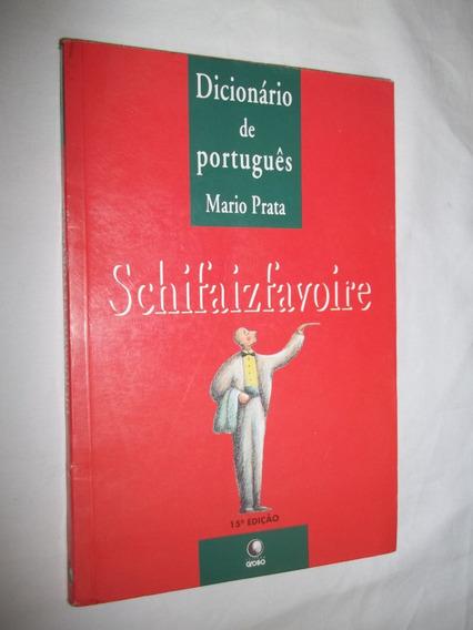 Livro - Schifaizfavoire - Dicionário De Português - Mario