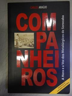 Companheiros - A Hora E A Vez Dos Metalurgicos De Sorocaba