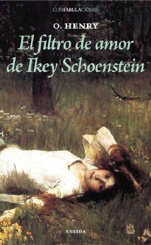 El Filtro De Amor De Ikel Schoenstein Henry O.
