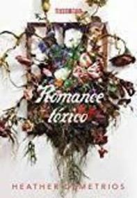 Livro Romance Tóxico Heather Demetrios