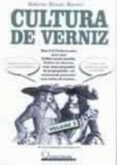 Cultura De Verniz Volume Ii