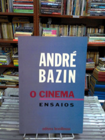 O Cinema Ensaios Andre Bazin