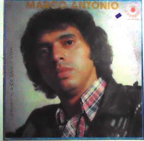 Lp Marco Antonio - Foi Tudo Uma Ilusão - Vem Morena - Choro