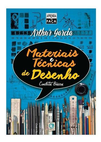 Livro Materiais E Técnicas De Desenho - Arthur Garcia