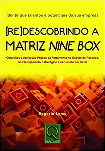 [re] Descobrindo A Matriz Nine Box - Rogério De Oliveira