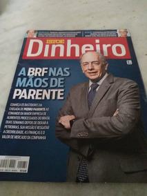 Revista Istoé Dinheiro N 1074 Jun 2018 A Brf Nas Mãos De Par