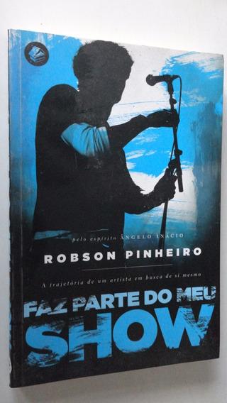 Faz Parte Do Meu Show Robson Pinheiro